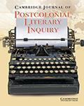 Cambridge Journal of Postcolonial Literary Inquiry