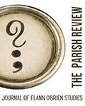 The Parish Review: Journal of Flann O'Brien Studies