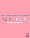 American Journal of Obstetrics & Gynecology MFM