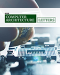 IEEE Computer Architecture Letters