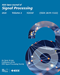 IEEE Open Journal of Signal Processing