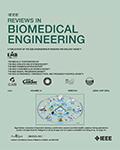 IEEE Reviews in Biomedical Engineering