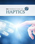 IEEE Transactions on Haptics