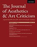Journal of Aesthetics and Art Criticism
