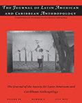 Journal of Latin American & Caribbean Anthropology